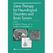 Gene Therapy for Neurological Disorders and Brain Tumors by Mr E Antonio Chiocca