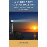 A Quote a Day to Find Your Way by Melissa Eshleman