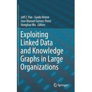Exploiting Linked Data and Knowledge Graphs in Large Organizations