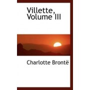 Villette, Volume III by Charlotte Bronte