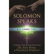 Solomon Speaks on Reconnecting Your Life by Eric Pearl