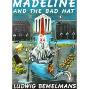 Madeline and the Bad Hat by Bemelmans Ludwig