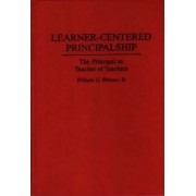 Learner-centred Principalship by William G. Webster