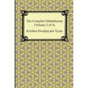 The Complete Mahabharata (Volume 2 of 4, Books 4 to 7) by Krishna-Dwaipayana Vyasa