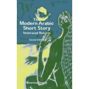 The Modern Arabic Short Story by Mohammad Shaheen
