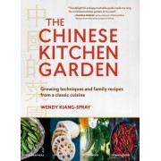 The Chinese Kitchen Garden: Growing Techniques and Family Recipes for a Classic Cuisine