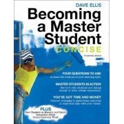 Becoming a Master Student, Concise by Dave Ellis