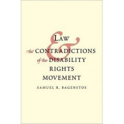 Law and the Contradictions of the Disability Rights Movement by Samuel R. Bagenstos