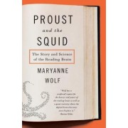 Proust and the Squid by John Dibiaggio Professor of Citizenship and Public Service and Director of the Center for Reading and Language Research Maryanne Wolf