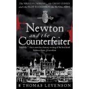 Newton and the Counterfeiter by Thomas Levenson