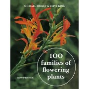 100 Families of Flowering Plants by Michael Hickey