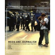 Media and Journalism 3e:New Approaches to Theory and Practice by Jason Bainbridge