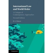 International Law and World Order by B. S. Chimni