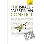 Understand the Israeli-Palestinian Conflict: Teach Yourself by Stewart Ross