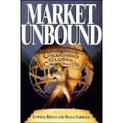Market Unbound by Lowell Bryan