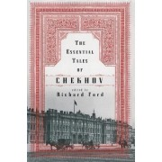 The Essential Tales of Chekhov by Anton Chekhov