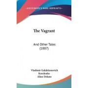 The Vagrant by Vladimir Galaktionovich Korolenko