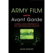 Army Film and the Avant Garde by Alice Lovejoy
