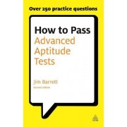 How to Pass Advanced Aptitude Tests by Jim Barrett