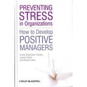 Preventing Stress in Organizations by Emma Donaldson-Feilder