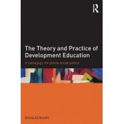 The Theory and Practice of Development Education by Douglas Bourn