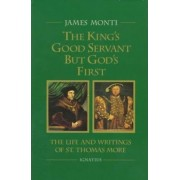 The King's Good Servant But God's First by James Monti