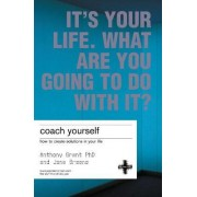 It's Your Life, What are You Going to Do with It? by Anthony Grant