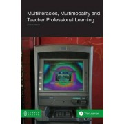Multiliteracies, Multimodality and Teacher Professional Learning by Anne Cloonan