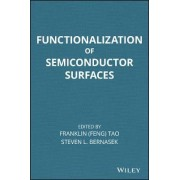 Functionalization of Semiconductor Surfaces by Franklin (Feng) Tao
