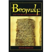 Beowulf and the Beowulf Manuscript by Kevin Kiernan