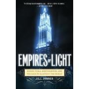 Empires of Light by Dr Jill Jonnes