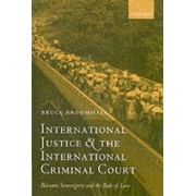 International Justice and the International Criminal Court by Bruce Broomhall