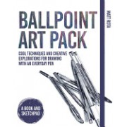 Ballpoint Art Pack: Creative Techniques and Explorations for Drawing with an Everyday Pen