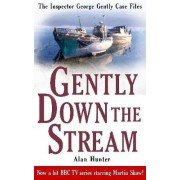 Gently Down the Stream by Mr. Alan Hunter