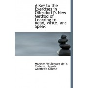 A Key to the Exercises in Ollendorff's New Method of Learning to Read, Write, and Speak by Heinrich Gottfr Vel Zquez De La Cadena