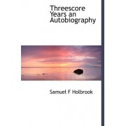 Threescore Years an Autobiography