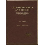 California Wills and Trusts, Fundamental Principles, Ethical Considerations, and Moral Concerns by Ira L. Shafiroff