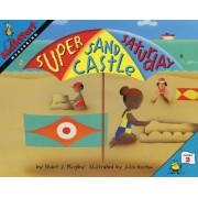 Super Sand Castle Saturday by Stuart J. Murphy