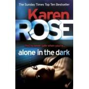 Alone in the Dark (the Cincinnati Series Book 2) by Karen Rose