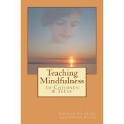 Teaching Mindfulness to Children & Teens