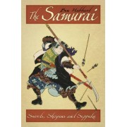 The Samurai: Swords, Shoguns and Seppuku by Ben Hubbard