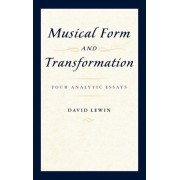 Musical Form and Transformation by David Lewin