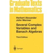 Several Complex Variables and Banach Algebras by John Wermer