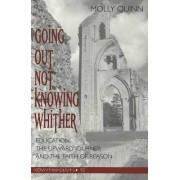 Going out, Not Knowing Whither by Molly Quinn
