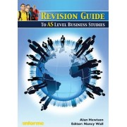 Revision Guide to AS Level Business Studies by Alan Hewison