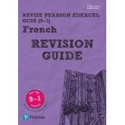 REVISE Edexcel GCSE (9-1) French Revision Guide by Stuart Glover