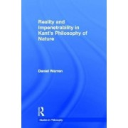 Reality and Impenetrability in Kant's Philosophy of Nature by Daniel Warren