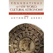 Foundations of New World Cultural Astronomy by Anthony Aveni