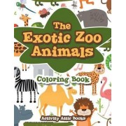 The Exotic Zoo Animals Coloring Book by Activity Attic Books