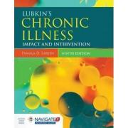 Lubkin's Chronic Illness: Impact and Intervention by Pamala D. Larsen
